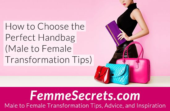 How to Choose the Perfect Handbag (Male to Female Transformation Tips): http://feminizationsecrets.com/male-to-female-perfect-handbag/