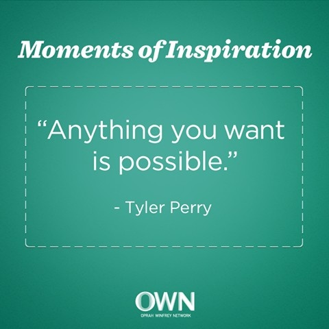 """Anything you want is possible."" —Tyler Perry #quote #inspiration"