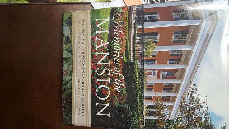 Memories of the Mansion The Story of Georgias Governors Mansion