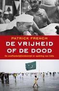 Patrick Frenchschreef metDe vrijheid of de doodeen boek over de turbulente dekolonisatie van India, die uitliep op een slachtpartij met meer dan 1 miljoen doden. Deze klassieker beschrijft de chaos, intriges en aaneenschakeling van ongelukkige beslissingen van Britse en Indische leiders meeslepend. http://zoeken.bibliotheek.gent.be/?itemid=|v/vubissmart|1114487
