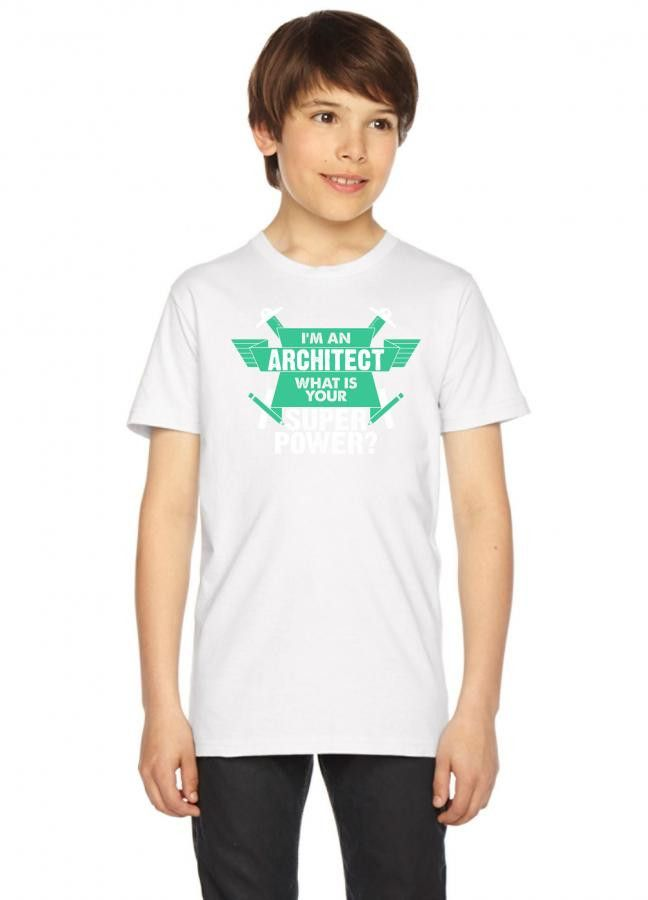 I am an Architect What is your Superpower? Youth Tees