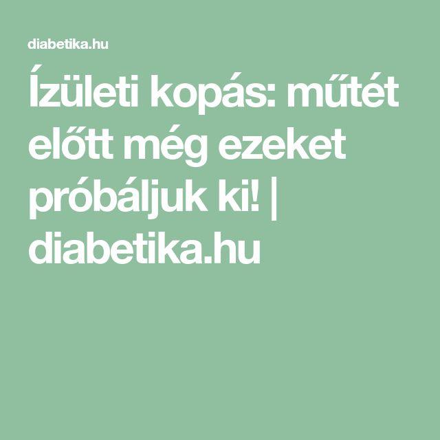 Ízületi kopás: műtét előtt még ezeket próbáljuk ki! | diabetika.hu