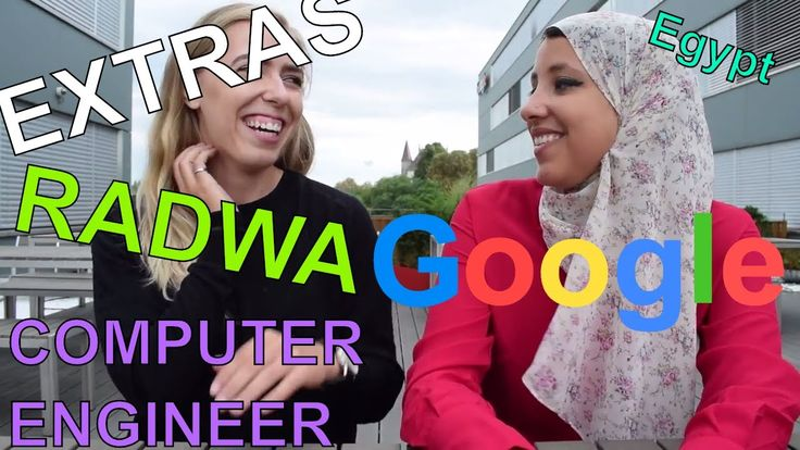 EXTRAS // Radwa the COMPUTER ENGINEER and GOOGLER from Egypt