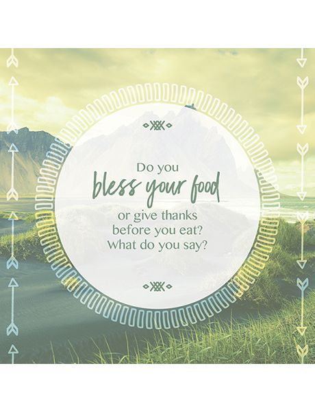 Do you bless your food or give thanks before you eat?  Soul to Soul conversation starters.
