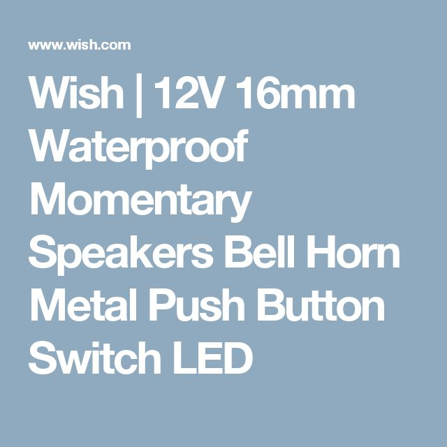 Wish | 12V 16mm Waterproof Momentary Speakers Bell Horn Metal Push Button Switch LED