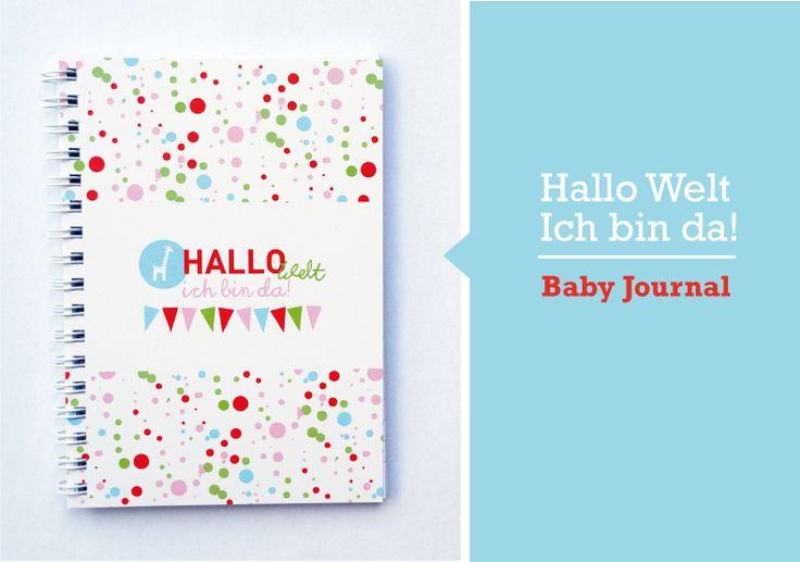 Babytagebücher - Hallo Welt! Ich bin da! - Baby Journal - ein Designerstück von…