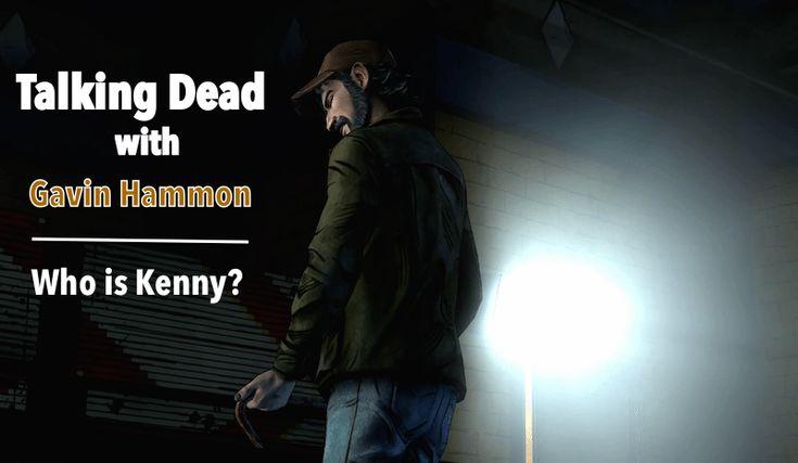 Who is Kenny?  Talking Dead With Gavin Hammon (Q&A) via @bagogames