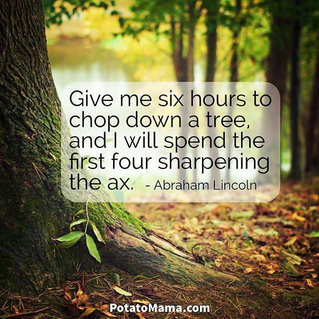 Give me six hours to chop down a tree, and I will spend the first four sharpening the ax. - Abraham Lincoln . . . #motivationalquotes #quotes #philosophy #dailyquote #quoteoftheday #quotestagram #quotestags #quote #inspiringquotes #wisewords #wisdom #inspirationalquotes #wordstoliveby #words #dailyinspiration #lifelessons #tree #abrahamlincoln #skills #toolsforsuccess #success #determination #work #successful