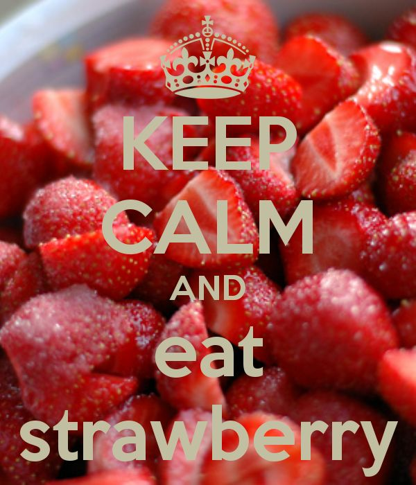 KEEP CALM AND eat strawberry