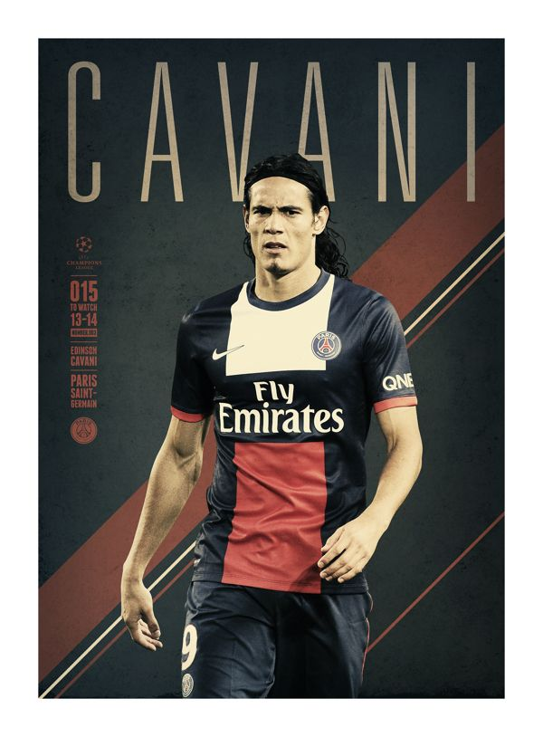 #CAVANI @UEFAcom @mary v Real Premier UEFA CHAMPIONS LEAGUE: 15 TO WATCH by Andy Greaves, via Behance