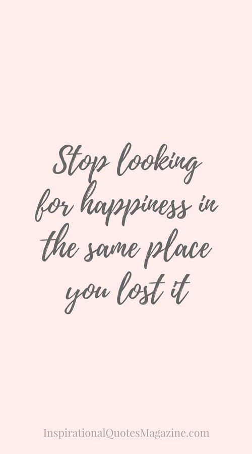 best qoutes about happiness ideas quotes about  stop looking for happiness in the same place you lost it