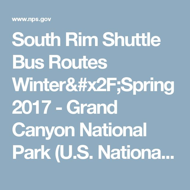 South Rim Shuttle Bus Routes Winter/Spring 2017 - Grand Canyon National Park (U.S. National Park Service)