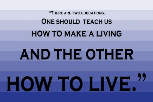 """John Adams    """"There are two educations. One should teach us how to make a living and the other how to live."""""""