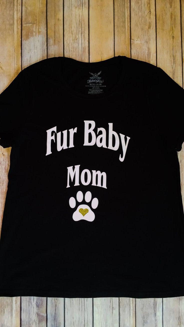 fur baby mom, dog shirt, animal shirt, fur, tee, shirt, t-shirt, animal lover, gift, cat shirt, custom, vinyl, dog, cat, animal, by RACustomDesigns on Etsy