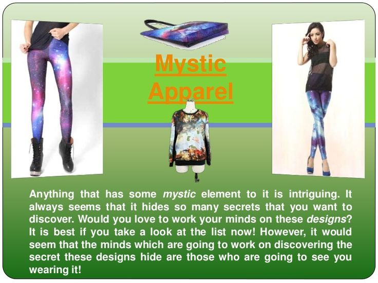 Mystic  Apparel  Anything that has some mystic element to it is intriguing. It  always seems that it hides so many secrets that you want to  discover.