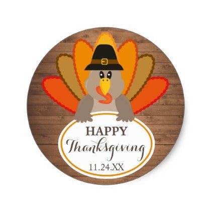 Happy Thanksgiving funny turkey rustic woodsticker Classic Round Sticker - thanksgiving stickers holiday family happy thanksgiving