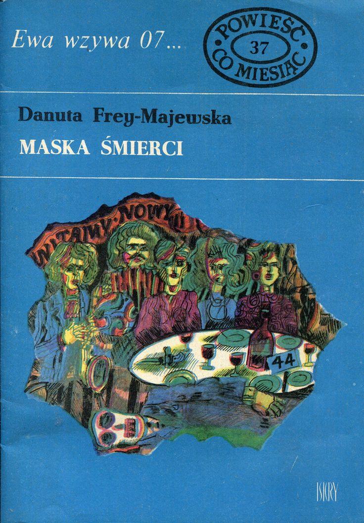 """""""Maska śmierci"""" Danuta Frey-Majewska Cover by Marian Stachurski Book series Ewa wzywa 07 Published by Wydawnictwo Iskry 1971"""