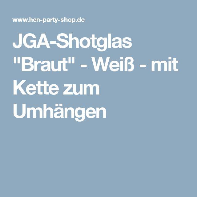 """JGA-Shotglas """"Braut"""" - Weiß - mit Kette zum Umhängen"""