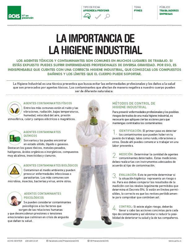 La higiene industrial es una técnica preventiva que busca evitar las enfermedades profesionales y los daños a la salud que son provocados por agentes tóxicos.