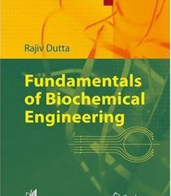 Fundamentals Of Biochemical Engineering By Rajiv Dutta PDF