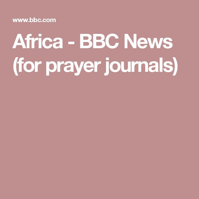 Africa - BBC News (for prayer journals)