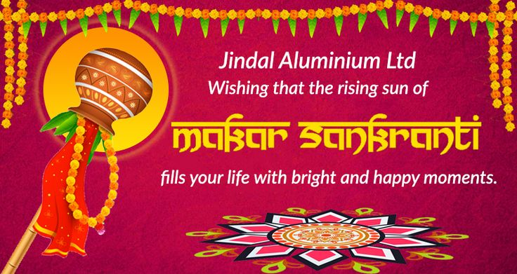 #Jindal Aluminium Wishing that the rising sun of Makar #Sankranti fills your life with bright and happy moments.