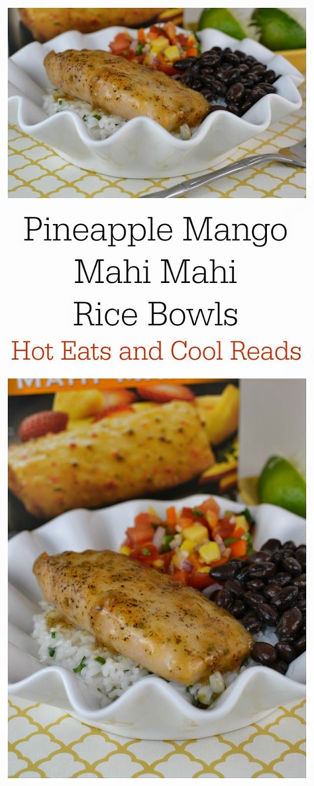Make your own restaurant style rice bowls at home! Pineapple Mango Mahi Mahi Cilantro Lime Rice Bowls with Fresh Mango Salsa and Black Beans from Hot Eats and Cool Reads!