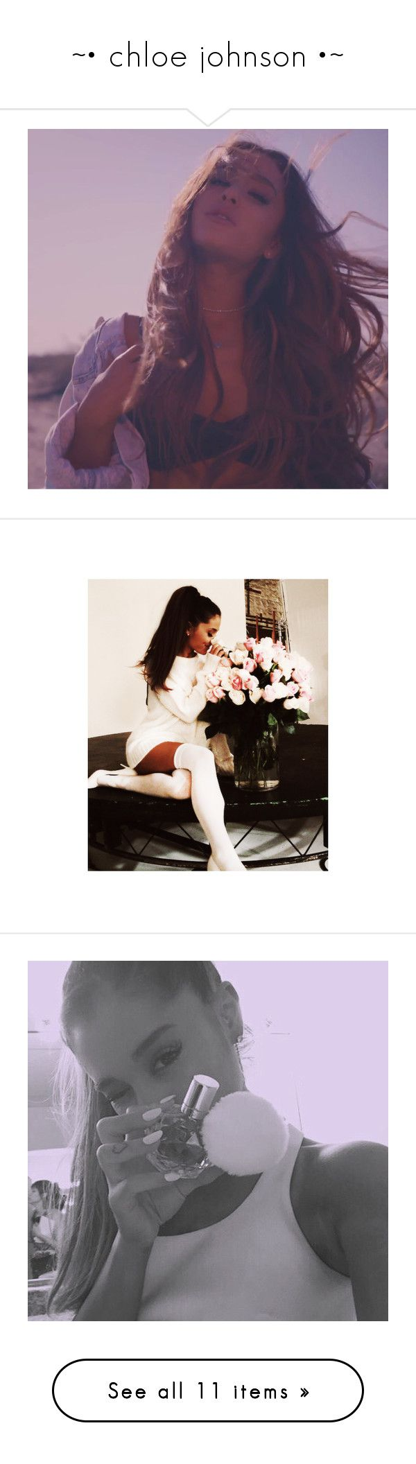 """""""~• chloe johnson •~"""" by ajlee28 ❤ liked on Polyvore featuring ariana grande, ariana, hair, people and pictures"""