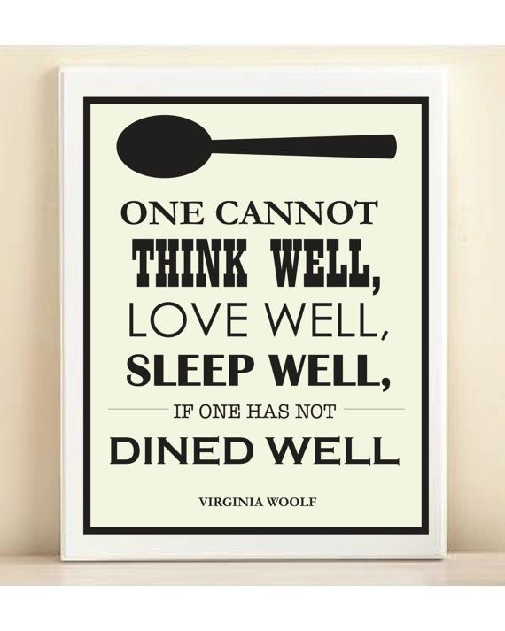 Great advice from Virginia Woolf! Great sign for the kitchen or dining room!