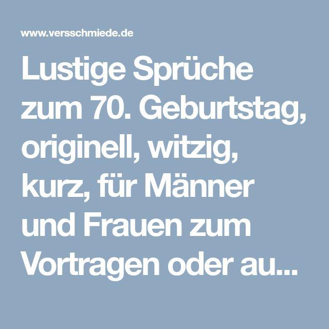 Lustige Spruche Zum 70 Geburtstag Originell Witzig Kurz Fur Manner Und Frauen Zum Vortra Spruche Zum 70 Spruche Zum 60 Geburtstag Geburtstag Spruche Kurz