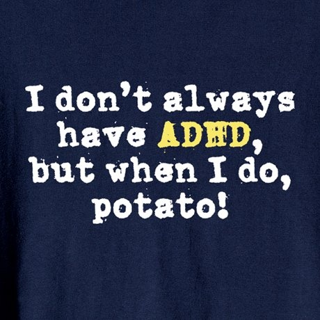 ADHD Humor Humor Mental Health Quote ADHD ADD attention