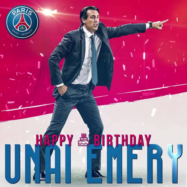 Joyeux anniversaire à notre coach Unai Emery qui fête ses 45 ans !  Wishing Unai Emery a very happy 45th birthday !  Feliz cumpleaños Mister Unai Emery !
