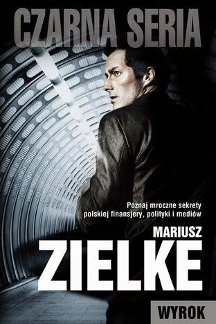 Mariusz Zielke zagwarantował, aby Wyrok  zarwał Ci nockę ;)