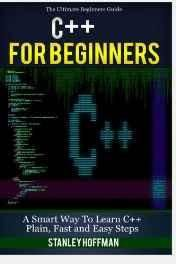 C++: C++ for Beginners C++ in 24 Hours Learn C++ Fast!: Volume 1 (C Programming C++programming C++ programming language HTML Javascript Programming Developers Coding CSS Java PHP) Paperback ? Import Sep 2015