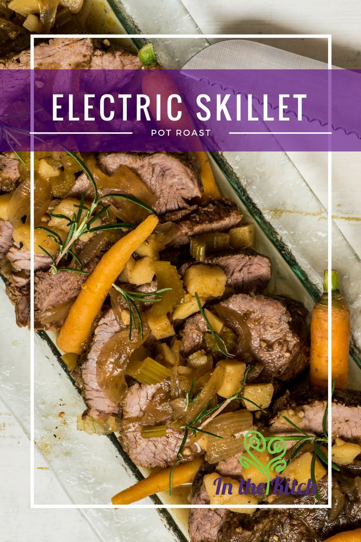 Electric Skillet Pot Roast Recipe Pot Roast Chuck