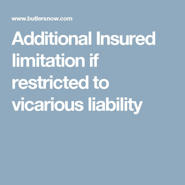 best vicarious liability ideas work flow chart  additional insured limitation if restricted to vicarious liability