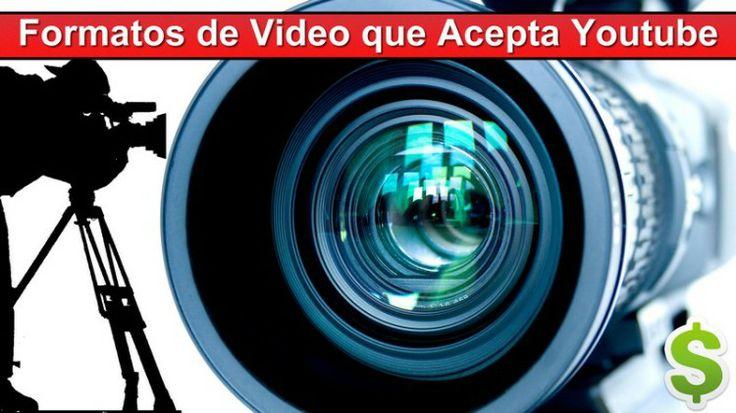 Formatos de Video que Acepta Youtube