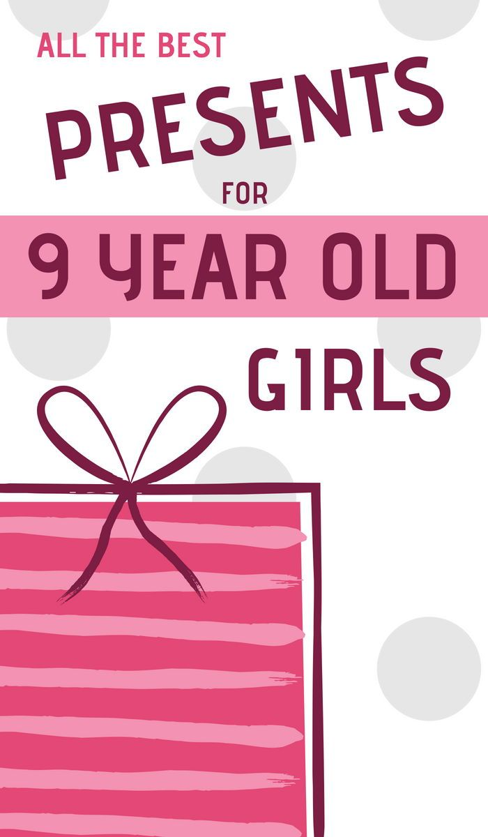 What Are The Best Presents To Buy 9 Year Old Girls For Their Birthday Or Christmas Where Do You Find Awesome Gift Ideas Tween Age NINE