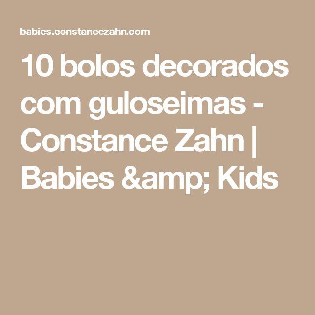 10 bolos decorados com guloseimas - Constance Zahn | Babies & Kids