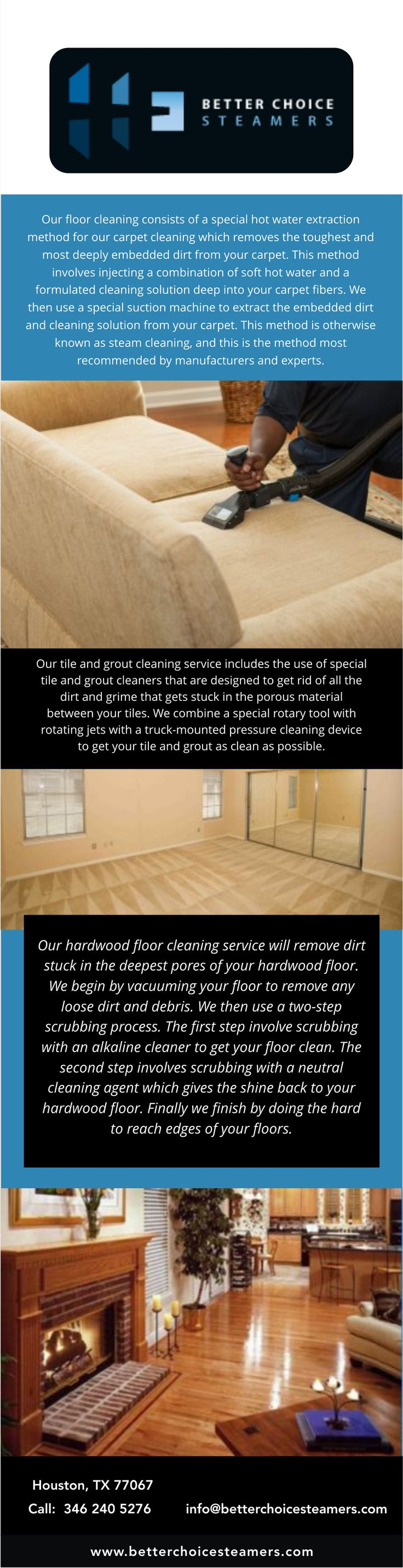 With more than fifteen years of experience in state-of-the-art carpet care, Better Choice Steamers is well known to provide you with the best carpet cleaning service available locally in Houston. As Better Choice Steamers, we know that our repetitive business and customer care is a main priority. It is our goal provide te Houston area with the very best carpet cleaning, furniture cleaning, tile cleaning, and floor cleaning services available.