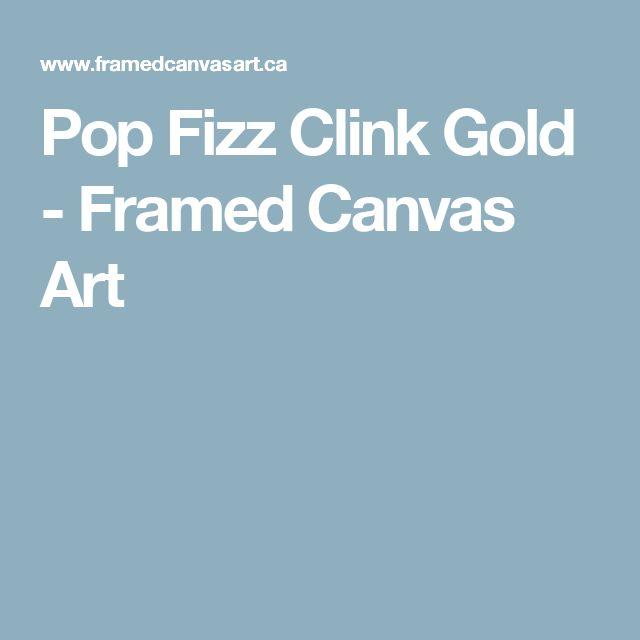 Pop Fizz Clink Gold - Framed Canvas Art