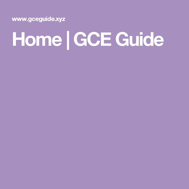 Home | GCE Guide