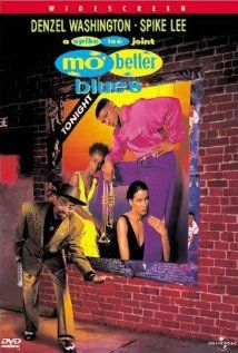 Mo' Better Blues Poster  Jazz trumpeter Bleek Gilliam makes questionable decisions in his professional and romantic life.    Director: Spike Lee  Writer: Spike Lee  Stars: Denzel Washington, Spike Lee and Wesley Snipes | See full cast and crew