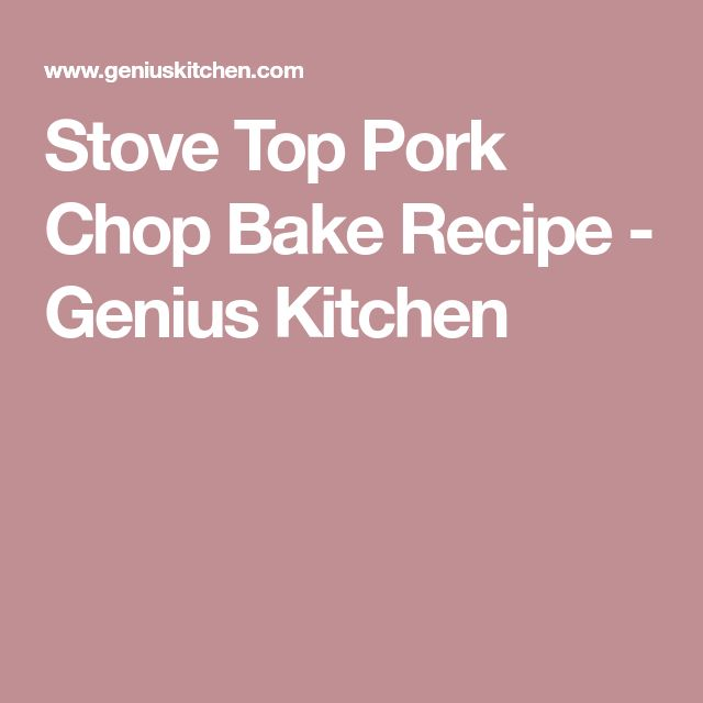 Stove Top Pork Chop Bake Recipe - Genius Kitchen