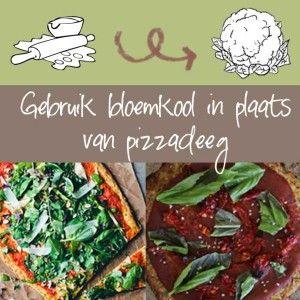 Healthy food Swap: pizzadeeg voor de bodem maken van bloemkool