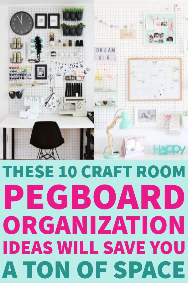 These 10 Craft Room Pegboard Organization Ideas Will Save You A Ton