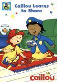 Caillou: Caillou Learns to Share [DVD]