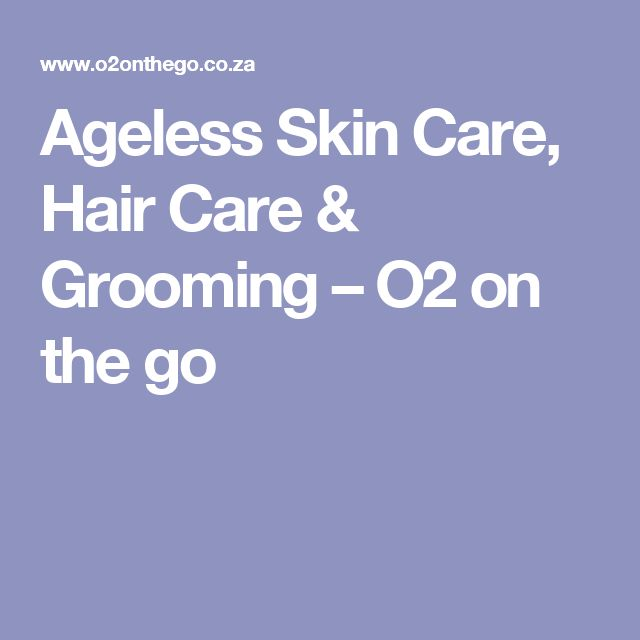 Ageless Skin Care, Hair Care & Grooming – O2 on the go