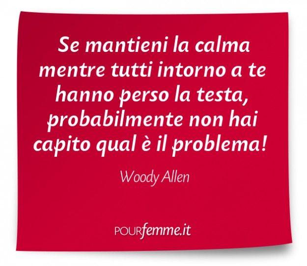 Celebre frase di Woody Allen