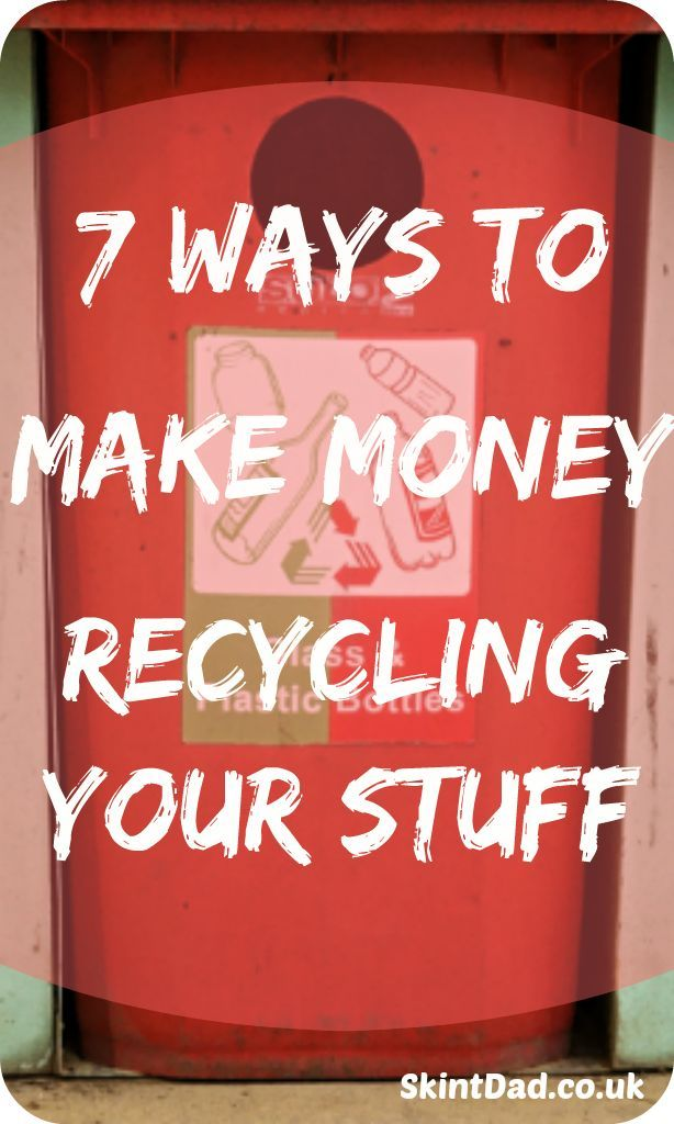 7 Ways to Make Money Recycling Your Stuff | The Skint Dad Blog make money from home, make extra money #makemoney
